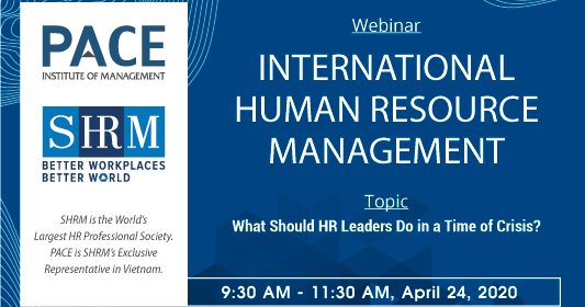 INTERNATIONAL HUMAN RESOURCE MANAGEMENT WEBINAR: WHAT SHOULD HR LEADERS DO IN A TIME OF CRISIS? – APRIL 24, 2020